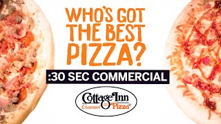 Cottage Inn Pizza Commercial 2019  - Who's Got the Best Pizza? (:30 Second Version)