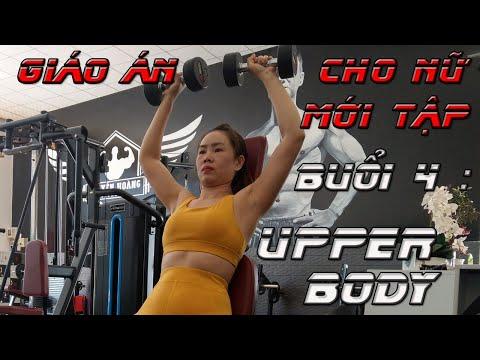 Lịch tập và Giáo Án cho Nữ mới Tập Gym | Buổi 4 : Upper Body | Nguyễn Hoàng Gym