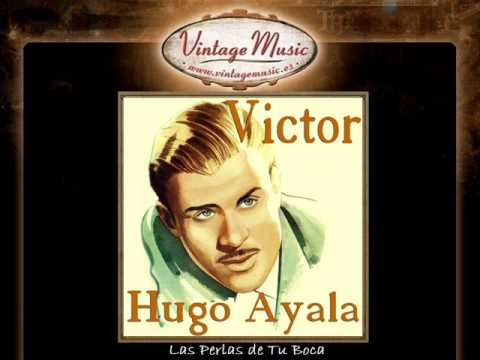 Victor Hugo Ayala -- Las Perlas De Tu Boca
