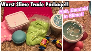 Worst Slime Trade Ever!!  BandAid And Hair In Slime!! 🤢🤢