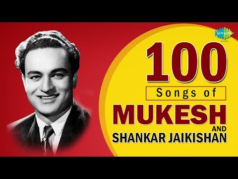 Top 100 Songs of Mukesh & Shankar - Jaikishen | मुकेश और शंकर जयकिशन के १०० गाने | One Stop Jukebox