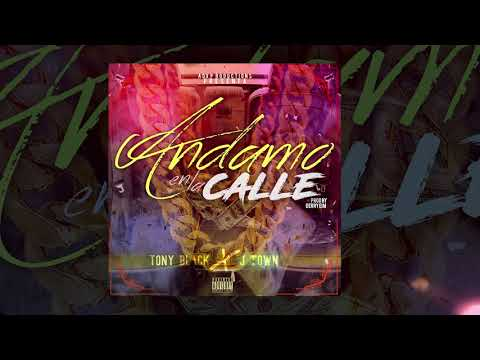 Tony Black Ft J Town - Andamo En La Calle
