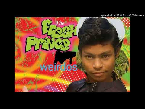The Fresh Prince Of Weirdos