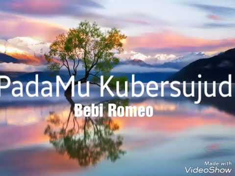 Free Download Padamu Kubersujud By Bebi Romeo (rie) Mp3 dan Mp4