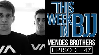 This Week In BJJ -Episode 47 - The Mendes Brothers