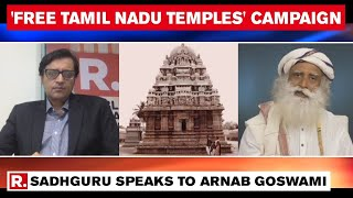 Sadhguru Opens Up On Starting 'Free Tamil Nadu Temples' Campaign \u0026 'Temple Towns' In State
