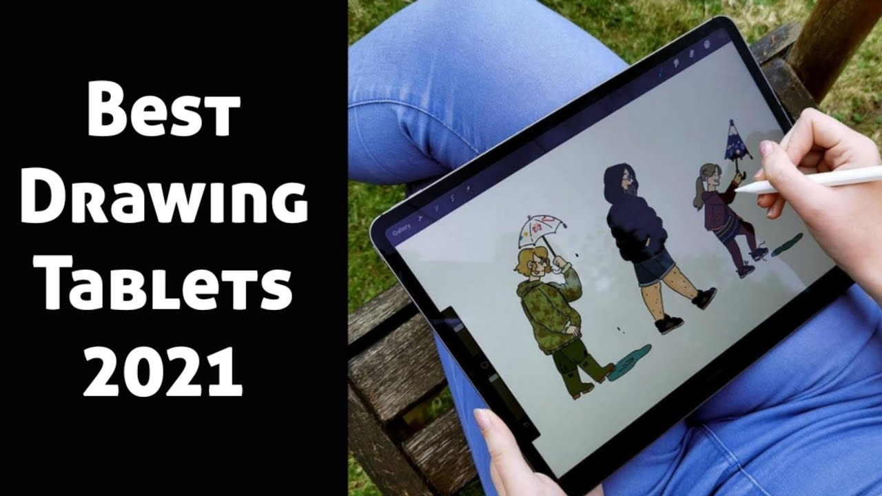 Top 5 Amazing Drawing Tablets for 2021 - YouTube