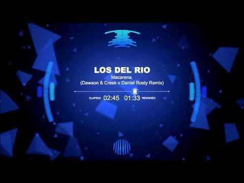 Los del Rio - Macarena (Dawson & Creek vs. Daniel Rosty Bootleg Remix)