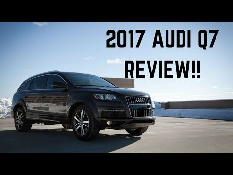 BEST 2017 AUDI Q7 3.0T REVIEW -DETAILED AND BEAUTIFUL