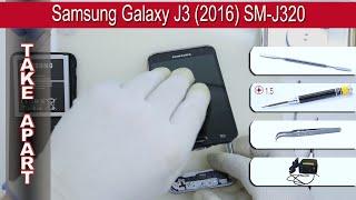 How to disassemble 📱 Samsung Galaxy J3 (2016) SM-J320 Take apart Tutorial