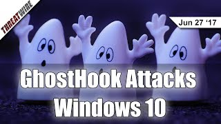 GhostHook Attacks Windows 10 and OpenVPN has Flaws! - Threat Wire