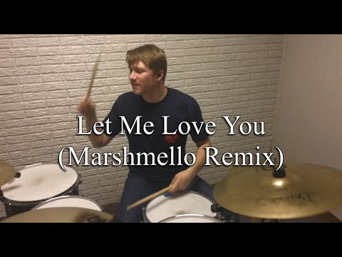 DJ Snake - Let Me Love You ft. Justin Bieber (Marshmello Remix) - Drum Cover