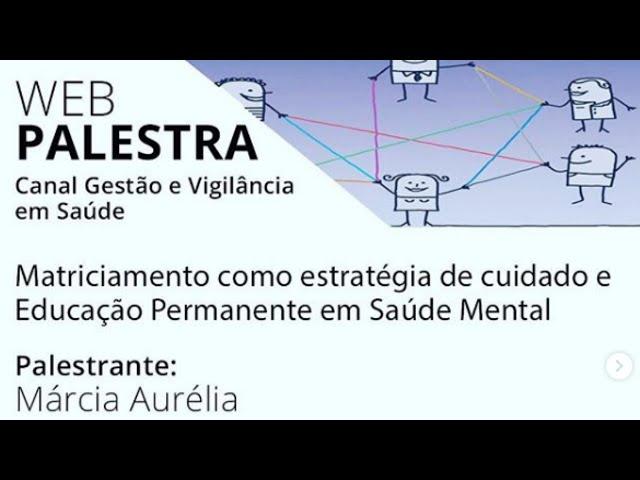 Matriciamento como estratégia de cuidado e Educação Permanente em Saúde Mental