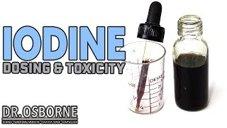 Iodine dosing and toxicity - when you need more iodine, and when you've had enough