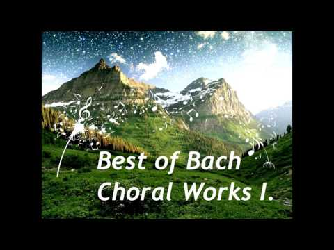 Best of Bach - Choral Works I. - Cantatas -  HD & HQ