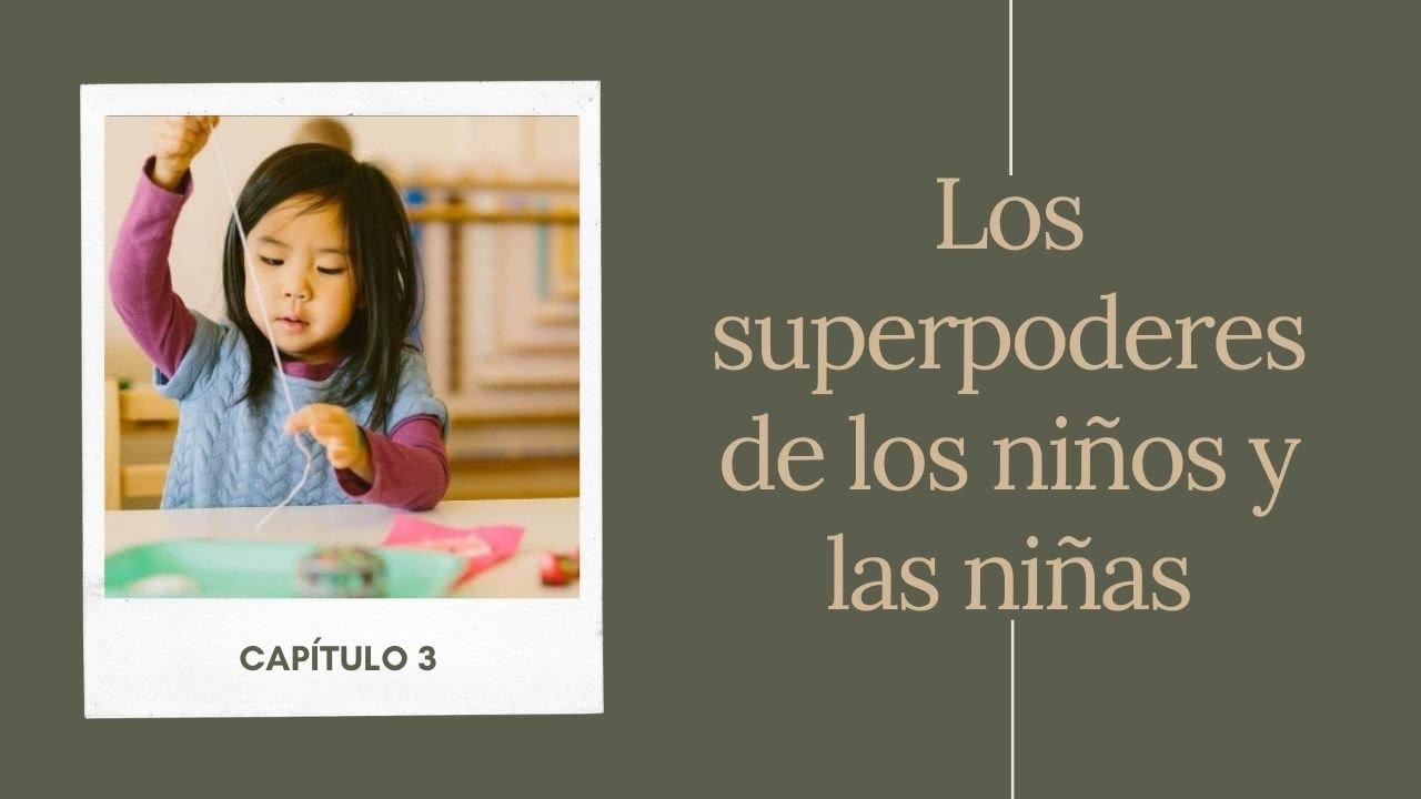 Cap 3.  Los superpoderes de los niños