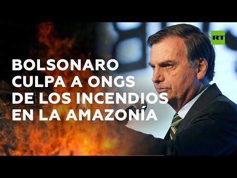 Jair Bolsonaro acusa a las ONG de estar detrás de los incendios en la Amazonía