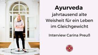 Ayurveda - jahrtausend alte Weisheit für ein Leben im Gleichgewicht | Interview Carina Preuß