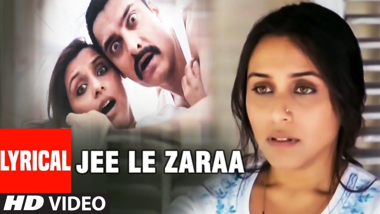 Download Lyrical : Jee Le Zaraa Song | Talaash  | Aamir Khan, Rani Mukherjee, Kareena Kapoor