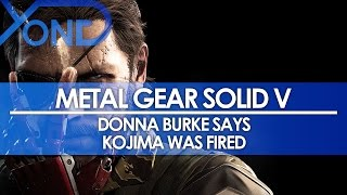 "Metal Gear Solid V - Donna Burke Says Kojima Was ""Fired,"" Konami and GameSpot Deny"