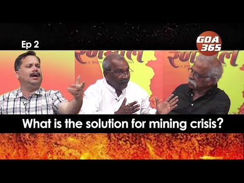 Rannmalem: 'WHAT'S THE SOLUTION FOR MINING CRISIS?: