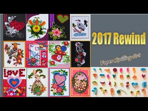 2017 Rewind | Quilling Designs | Paper Quilling Art