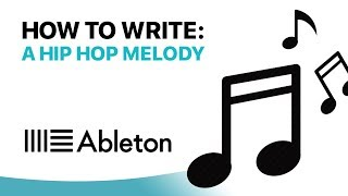 How To Write a Hip Hop Melody in Ableton Live