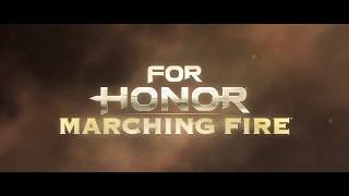 For Honor  Marching Fire Launch Gameplay Trailer   Ubisoft NA