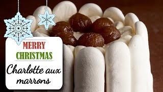 Charlotte façon Mont-Blanc à la crème et aux marrons - Recette dessert Noël
