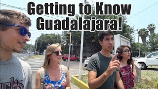 #112. Getting To Know Guadalajara, Mexico