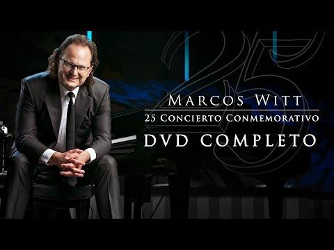 Marcos Witt 25 Conmemorativo - Concierto Completo en Vivo