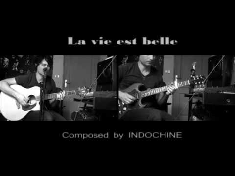 La vie est belle composed by Indochine (cover)