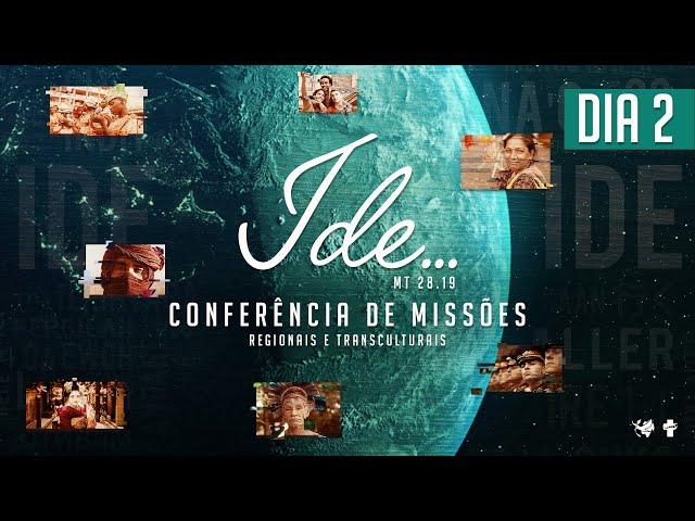 2º dia - Conferência de Missões Regionais e Transculturais -  Pr. Alcedir Sentalin.