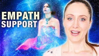 EMPATH Help And Support. What To Do. How To Feel Better.