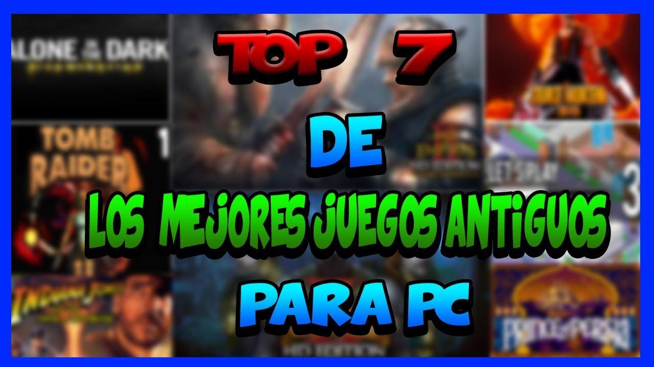 Top 7 Los Mejores Juegos Antiguos Para Pc Youtube