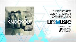 The Kickstarts - Counter Attack (Original Mix)