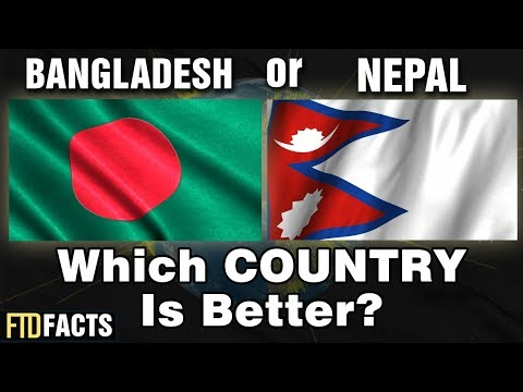 BANGLADESH or NEPAL - Which Country Is Better?