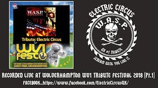 Electric Circus UK (WASP Tribute) - Live at WV1 festival 2018 (Pt1)