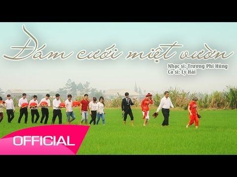 Lý Hải: Đám cưới miệt vườn - Phần 2 [Official] Album Con gái thời nay 2014