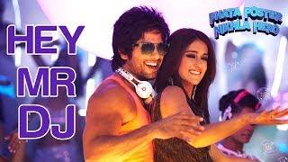 Hey Mr DJ - Lets Go Bananas - Phata Poster Nikla Hero | Shahid Kapoor & Ileana D'Cruz | Pritam