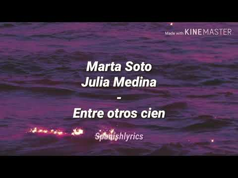 Marta Soto, Julia Medina - Entre Otros Cien (lyrics)