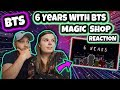 6 Years With BTS | Magic Shop Reaction