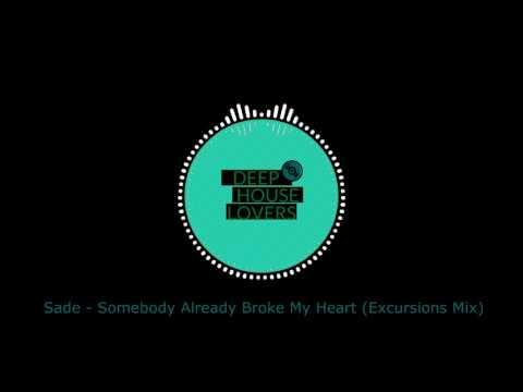 Sade - Somebody Already Broke My Heart (Excursions Mix)