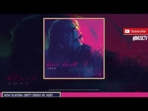 Adey - Dirty Diego (OFFICIAL AUDIO 2016)