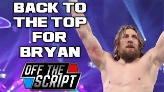 MAJOR PLANS For Daniel Bryan After THE SUPERSTAR SHAKEUP | Off The Script 218 Part 2