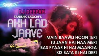 Akh Lad Jaave Dj Remix  Badshah Loveratri New Bolywood Song 2018...