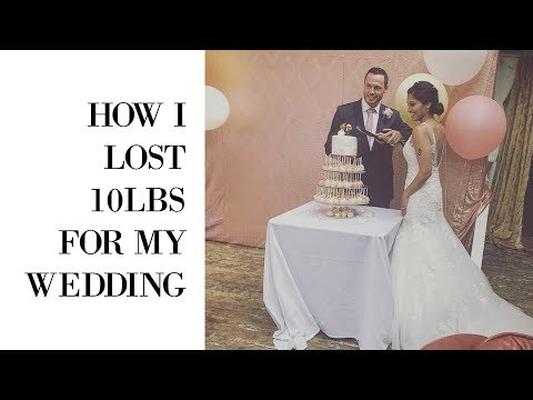 How I Lost 10lbs For My Wedding