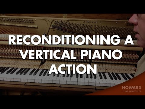 Piano Tuning & Repair - Reconditioning a Vertical Piano Action