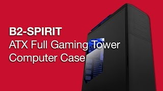 Rosewill | B2-Spirit ATX Full Tower Computer Case | Product Overview