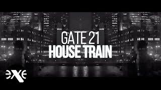 GATE 21 - House Train